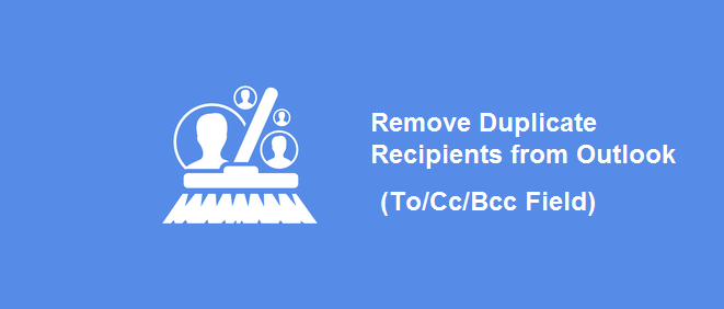 Dual Ways to Delete & Remove Duplicate Recipients in Outlook