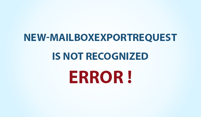 New MailboxExportRequest not working