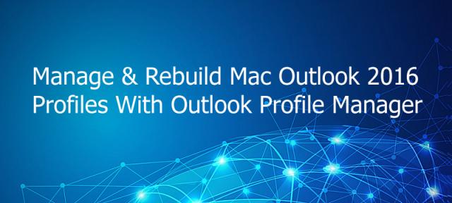 rebuild mac outlook 2016 profiles