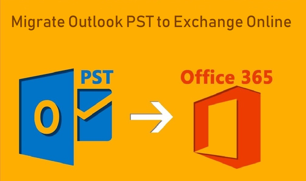 Learn How to Migrate Outlook PST to Exchange Online