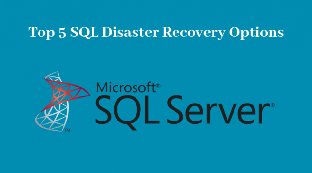 SQL Server Disaster Recovery Options