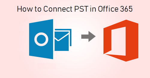 how to connect pst to office 365