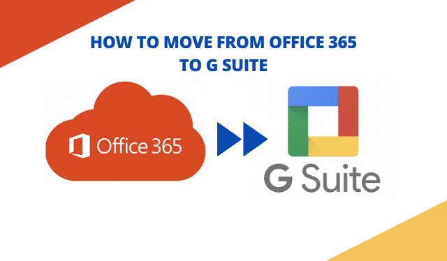 How to Move from Office 365 to G Suite