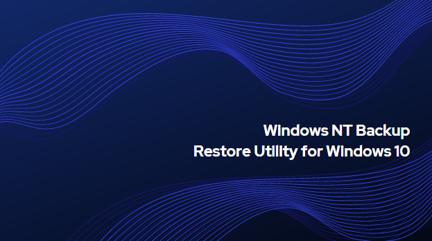 Windows NT Backup - Restore Utility for Windows 10