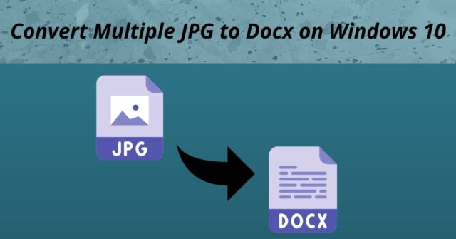Convert Multiple JPG to Docx on Windows