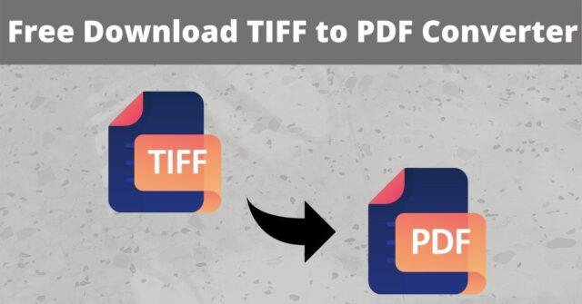 Free Download TIFF to PDF Converter